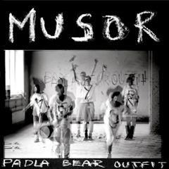 Padla Bear Outfit. «Musor»