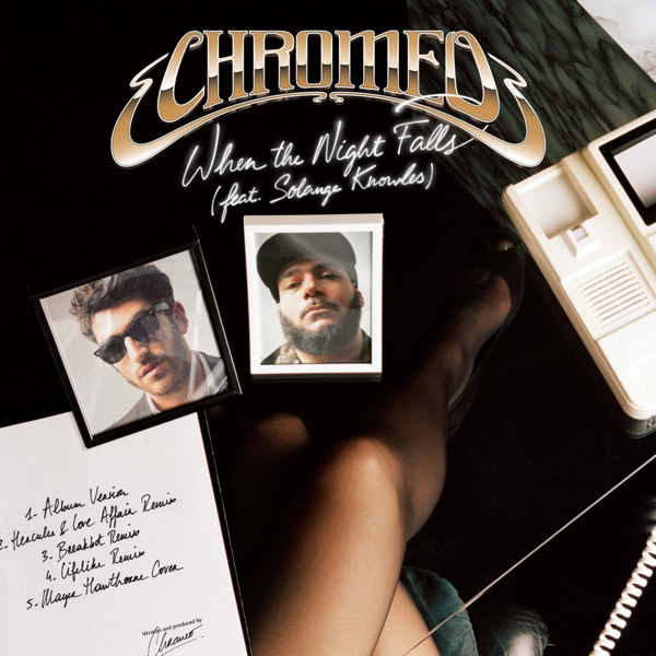 Chromeo. «When the Night Falls (feat. Solange Knowles)»