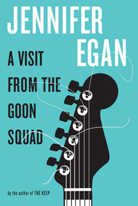 Jeniffer Egan. A Visit from the Goon Squad