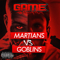 The Game. «Martians vs. Goblins (feat. Tyler The Creator & Lil Wayne)»