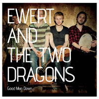 Ewert and The Two Dragons. «Good Man Down»
